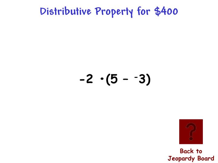 Distributive Property for $400