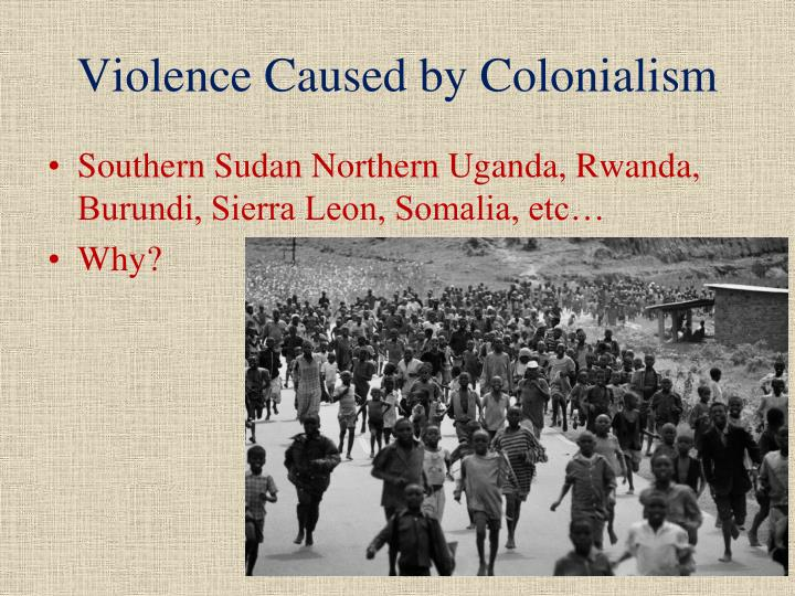 Violence Caused by Colonialism