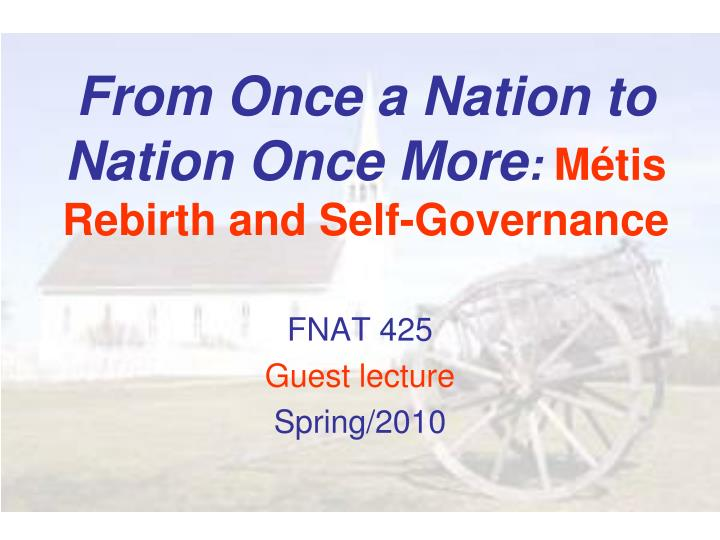 from once a nation to nation once more m tis rebirth and self governance n.