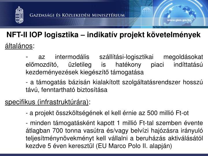 NFT-II IOP logisztika – indikatív projekt követelmények