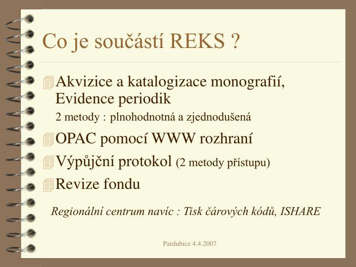 Co je součástí REKS ?
