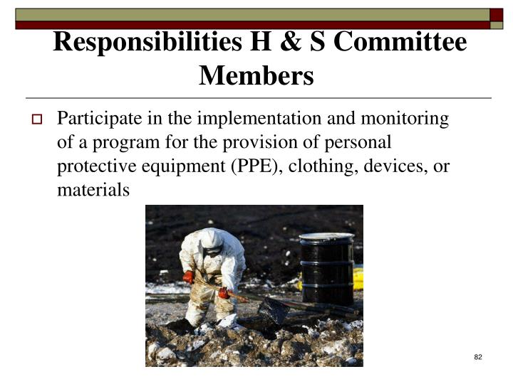Participate in the implementation and monitoring of a program for the provision of personal protective equipment (PPE), clothing, devices, or materials