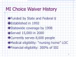 mi choice waiver history