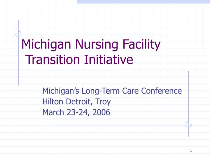 michigan s long term care conference hilton detroit troy march 23 24 2006 n.