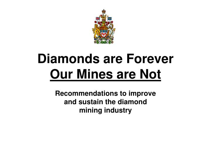 diamonds are forever our mines are not n.