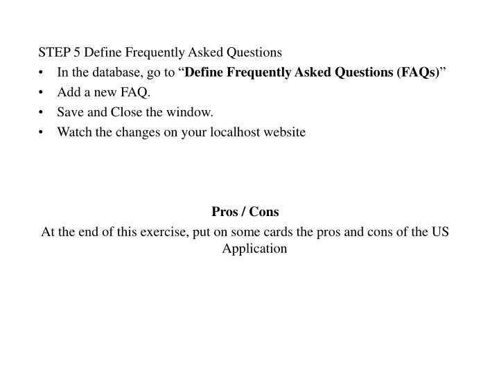 STEP 5 Define Frequently Asked Questions