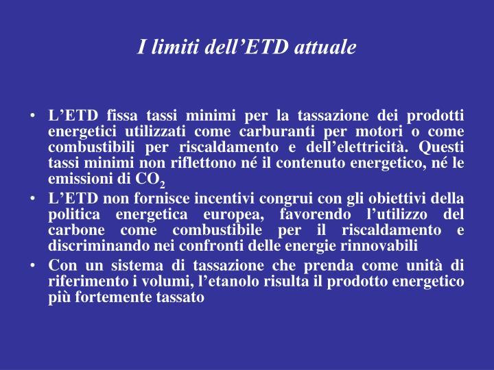 I limiti dell'ETD attuale