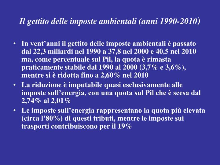 Il gettito delle imposte ambientali (anni 1990-2010