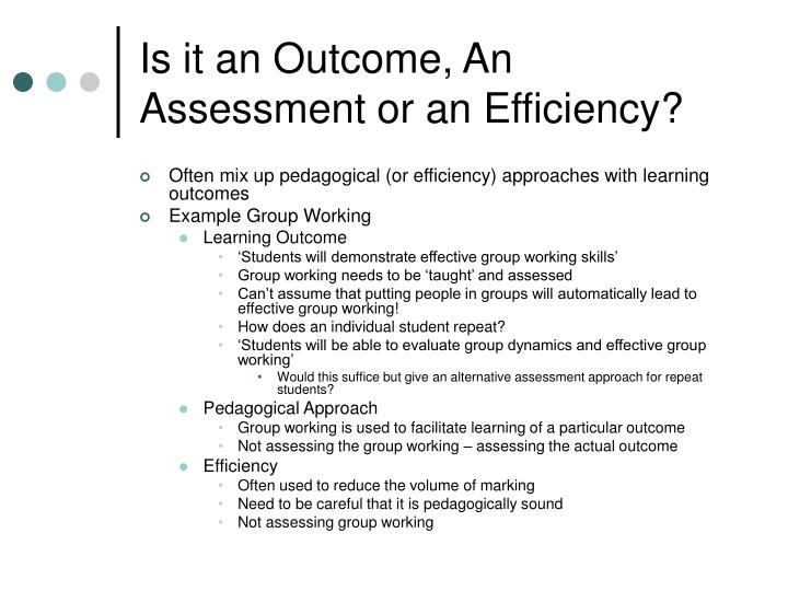Is it an Outcome, An Assessment or an Efficiency?