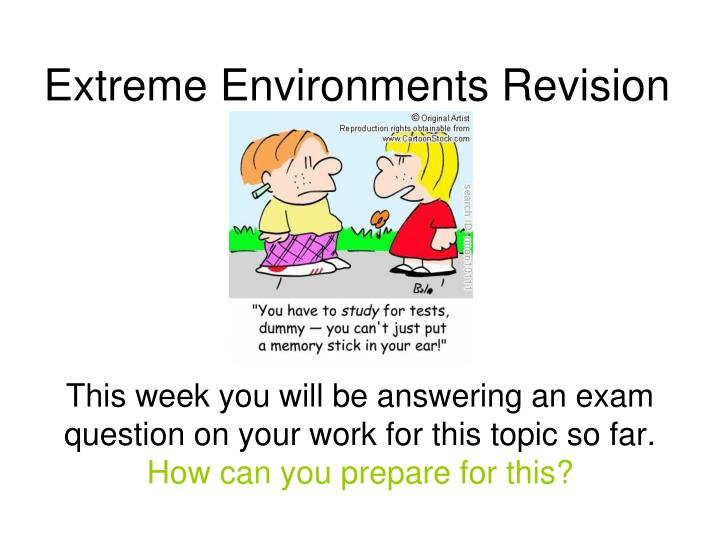 Extreme environments revision