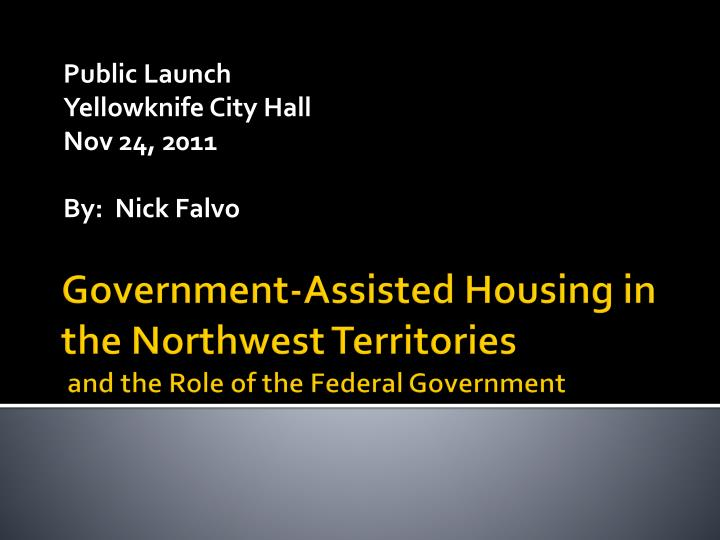 Public launch yellowknife city hall nov 24 2011 by nick falvo
