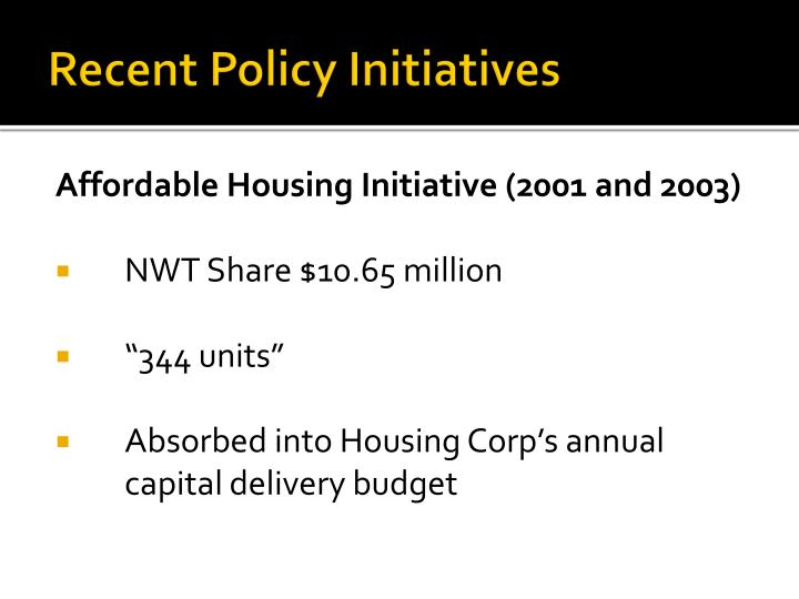 Recent Policy Initiatives