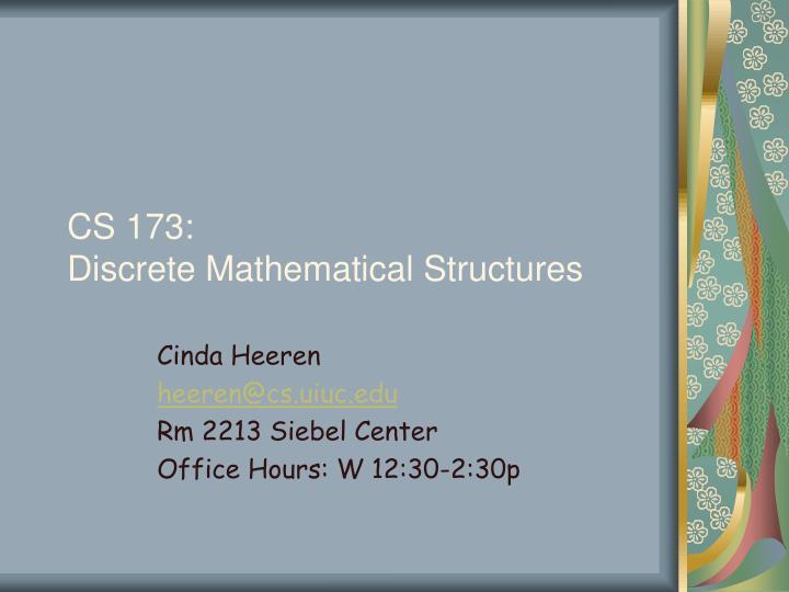 Cs 173 discrete mathematical structures