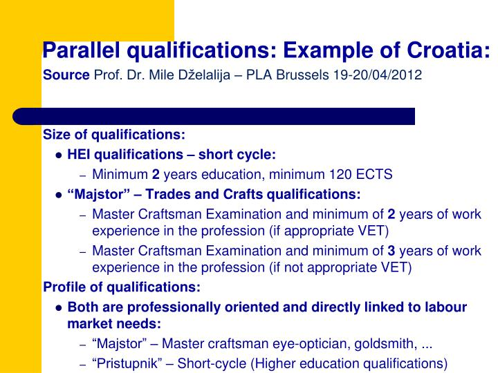 Parallel qualifications: Example of Croatia: