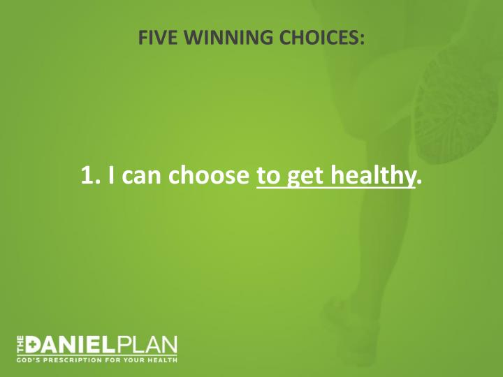 FIVE WINNING CHOICES: