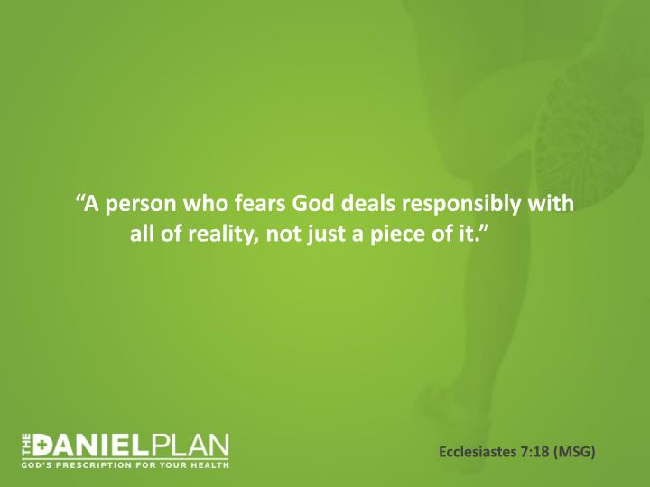 """A person who fears God deals responsibly with all of reality, not just a piece of it."""
