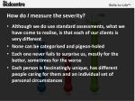 how do i measure the severity