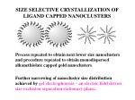 size selective crystallization of ligand capped nanoclusters2