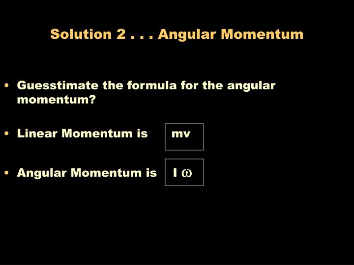 Solution 2 angular momentum