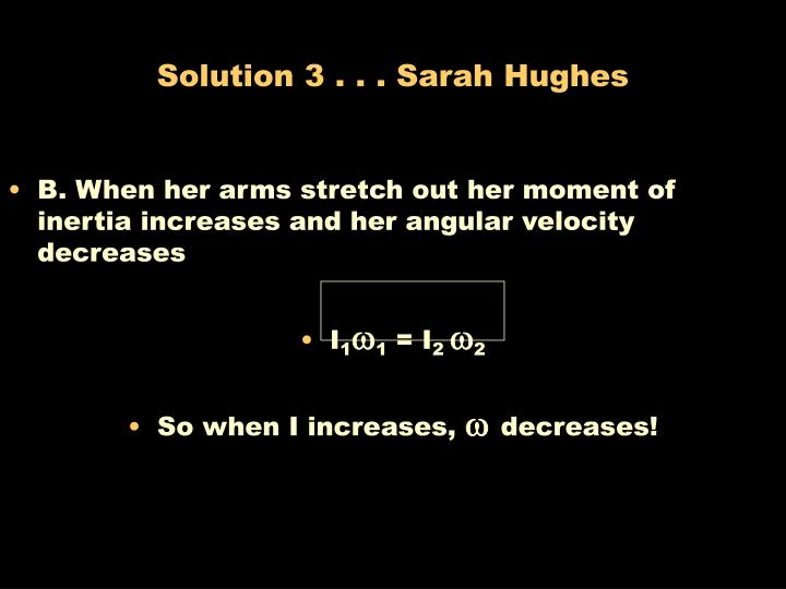 Solution 3 . . . Sarah Hughes