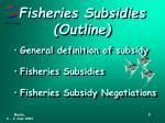 fisheries subsidies outline