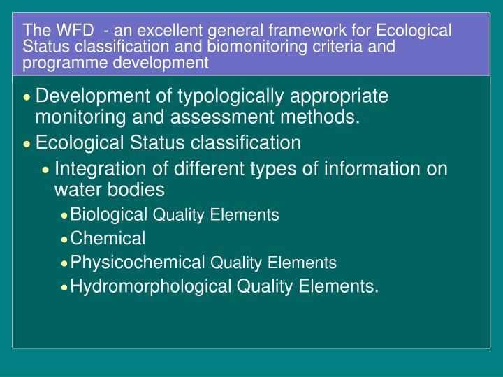 The WFD  - an excellent general framework for Ecological Status classification and biomonitoring criteria and programme development