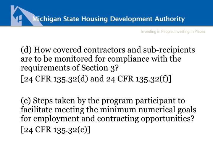 (d) How covered contractors and sub-recipients are to be monitored for compliance with the requirements of Section 3?