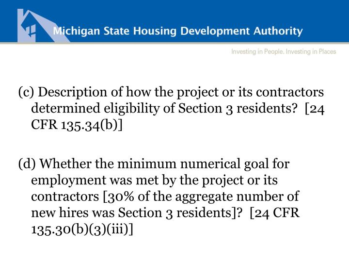 (c) Description of how the project or its contractors determined eligibility of Section 3 residents?  [24 CFR 135.34(b)]