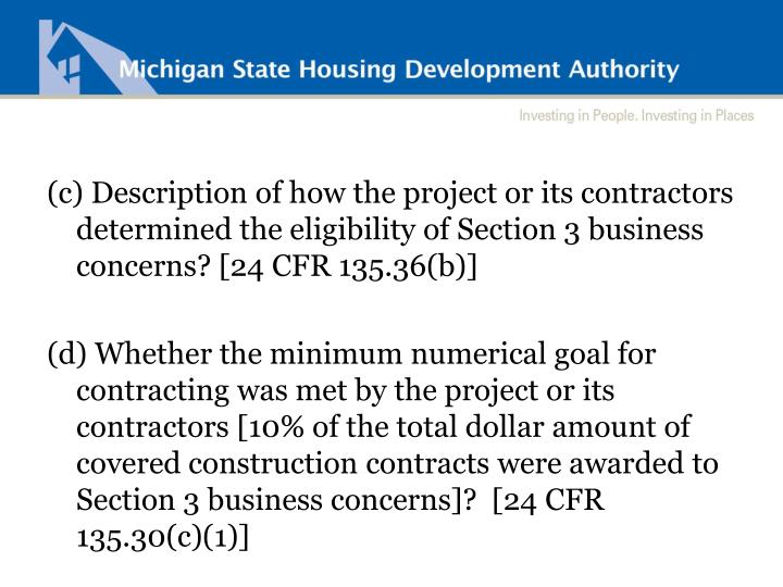 (c) Description of how the project or its contractors determined the eligibility of Section 3 business concerns? [24 CFR 135.36(b)]