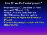 how do we do field approvals