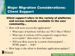 major migration considerations client support