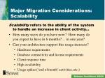 major migration considerations scalability