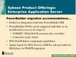 sybase product offerings enterprise application server3