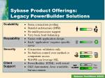sybase product offerings legacy powerbuilder solutions4