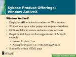 sybase product offerings window activex
