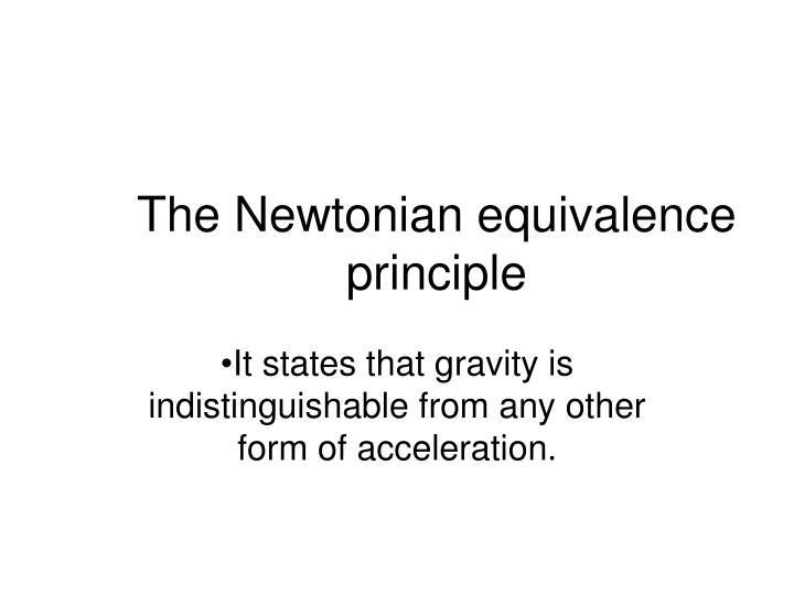 The newtonian equivalence principle