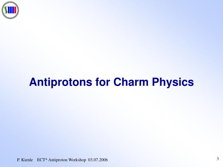 Antiprotons for charm physics