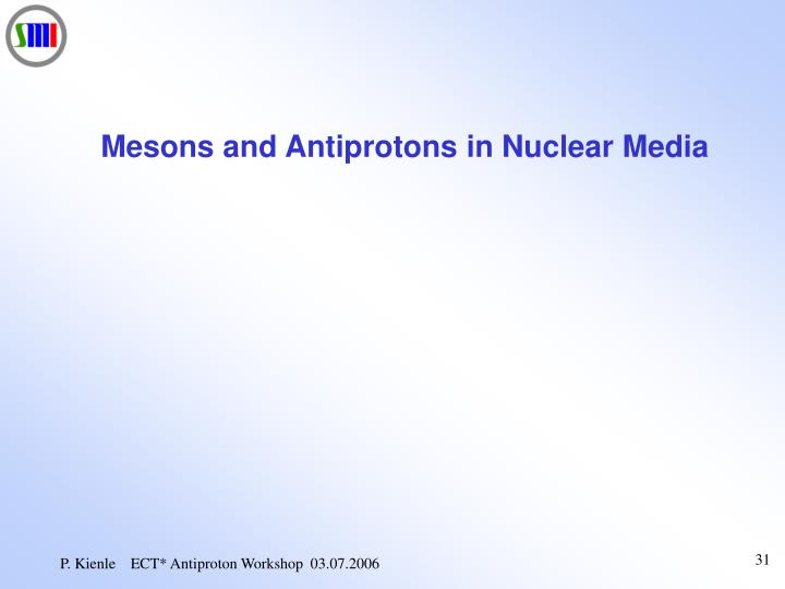 Mesons and Antiprotons in Nuclear Media