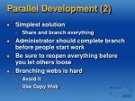 parallel development 2