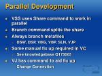 parallel development