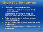 single scc environment