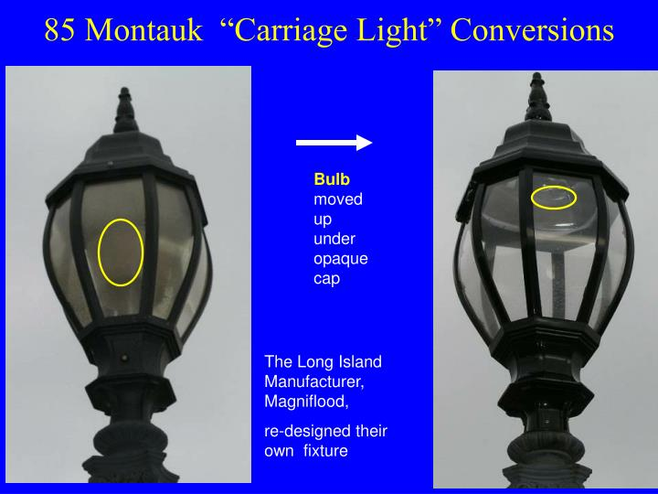 "85 Montauk  ""Carriage Light"" Conversions"
