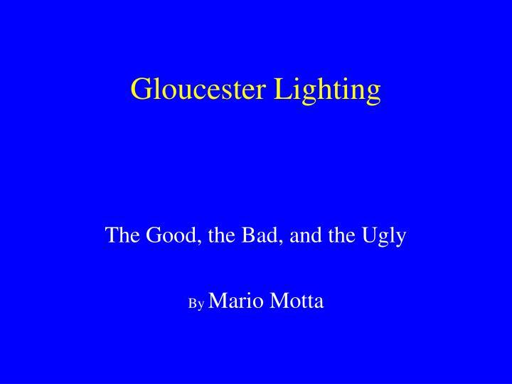 Gloucester lighting