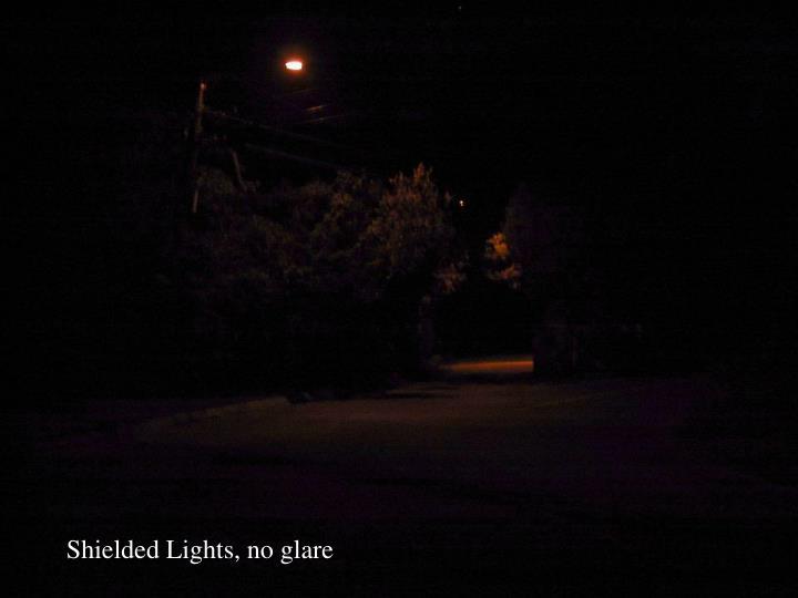 Shielded Lights, no glare