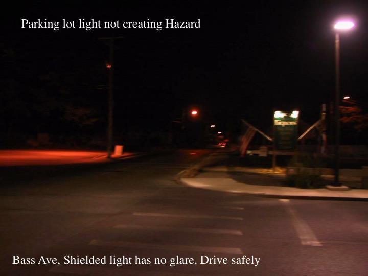 Parking lot light not creating Hazard