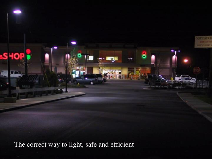 The correct way to light, safe and efficient