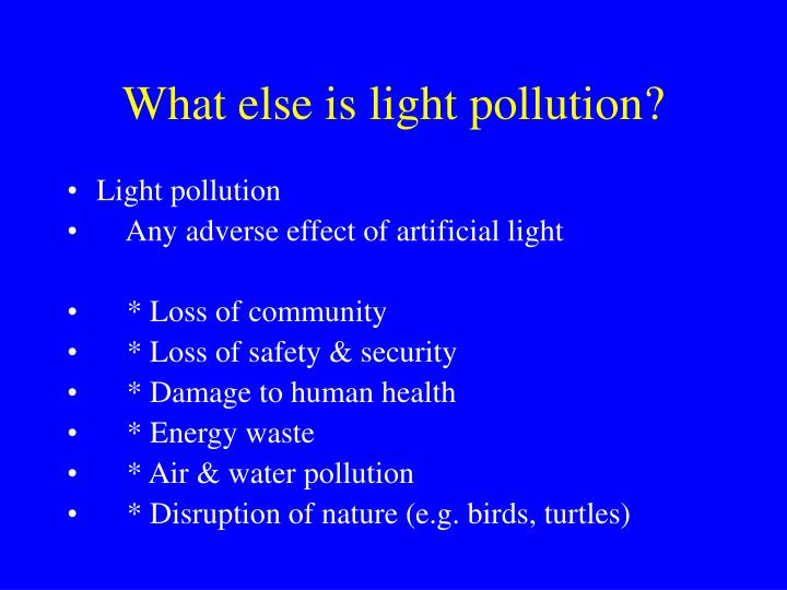 What else is light pollution?