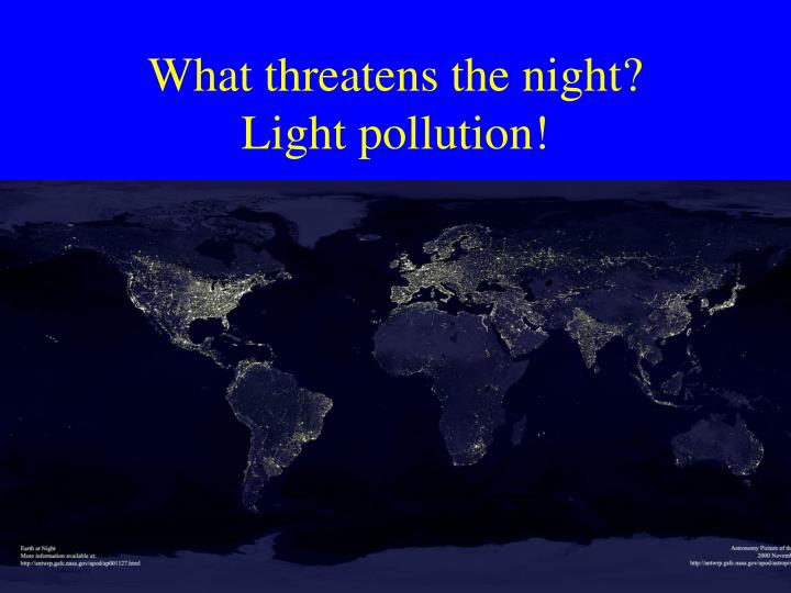 What threatens the night light pollution