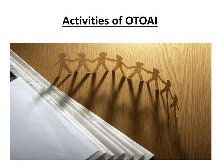 Activities of OTOAI