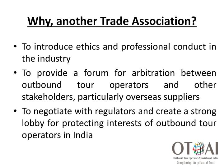 Why, another Trade Association?